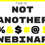 "Season 2 of ""Not Another %$£@! Webinar"" is happening"
