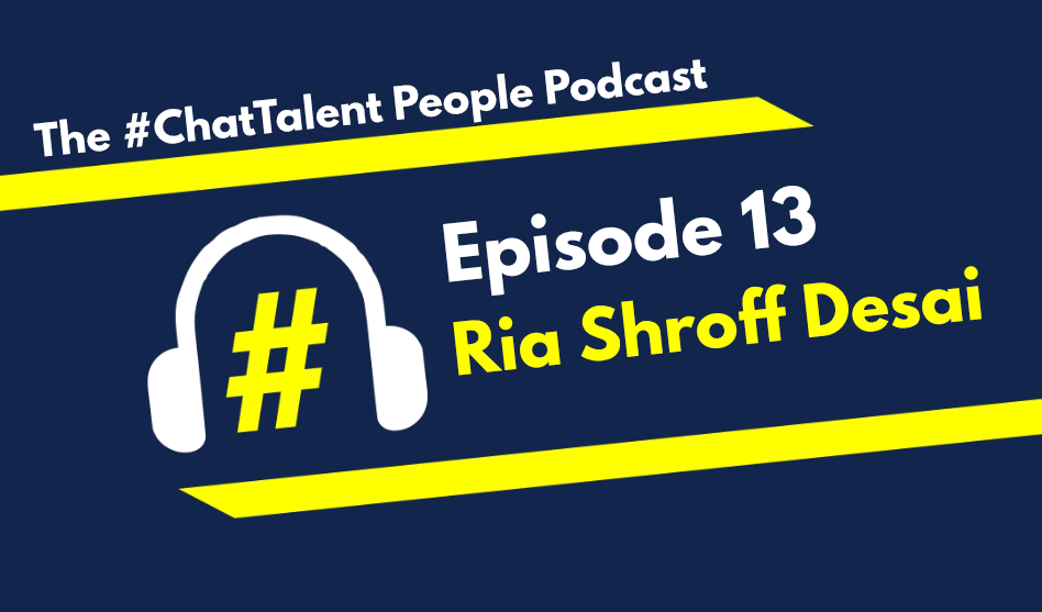 EPISODE 13: Ria Shroff Desai on Turning around under-performing teams