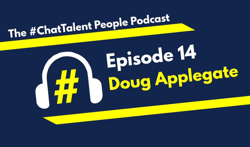 """EPISODE 14: Doug Applegate on HR needing to """"lean in"""" to the current situation"""