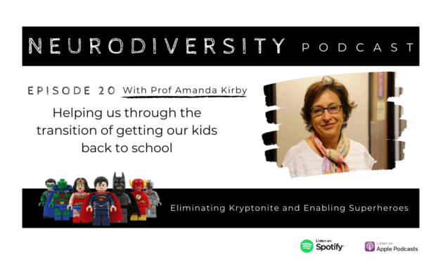 Prof Amanda Kirby – ND Hero; helping us through the transition of getting our kids back to school (Ep.20)
