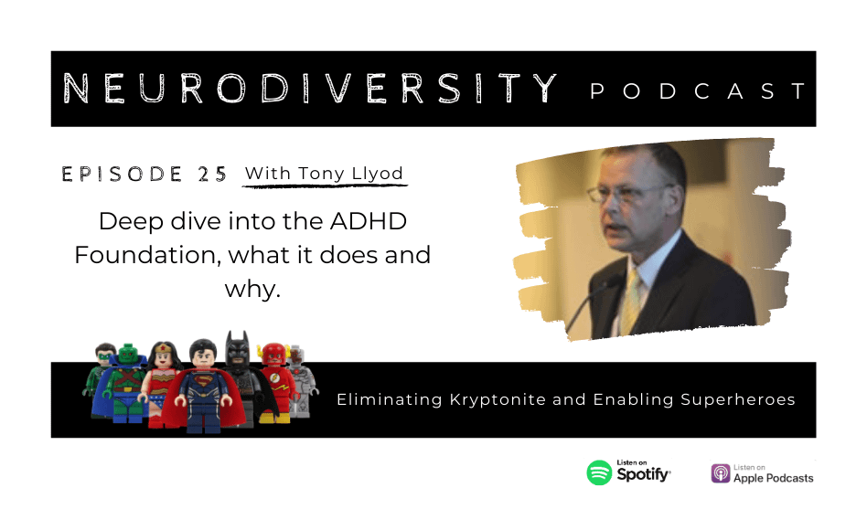 Dr Tony Lloyd - the ADHD Foundation on the incredible work they do (ep.25)