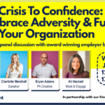 From Crisis To Confidence: How To Embrace Adversity & Future-Proof Your Organization