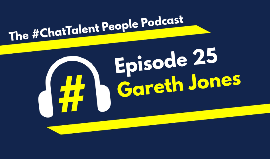 """EPISODE 25: Gareth Jones on HR Tech, """"The New Normal""""…and other leadership b****cks"""
