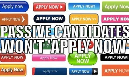 Passive Candidates Won't 'APPLY NOW'! Time to change our mindset