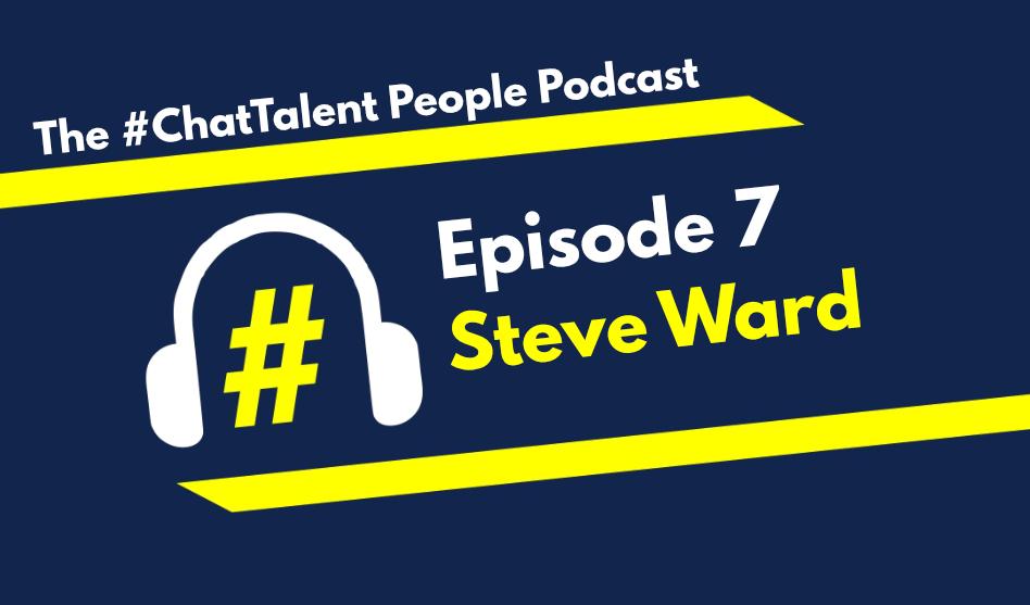 Episode 7: Steve Ward on Data-driven Employer Branding