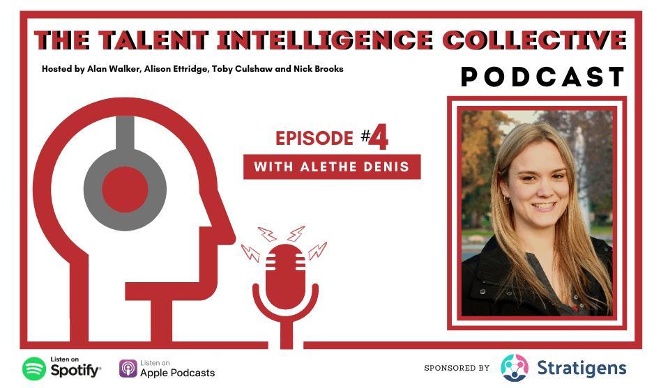 Episode 4 - Talent Intelligence with Alethe Denis