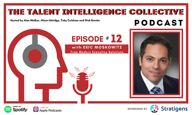 Episode 12 with Eric Moskowitz from Modern Executive Solutions.